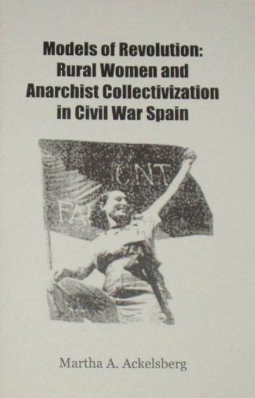Models of Revolution: Rural Women and Anarchist Collectivization in Civil War Spain